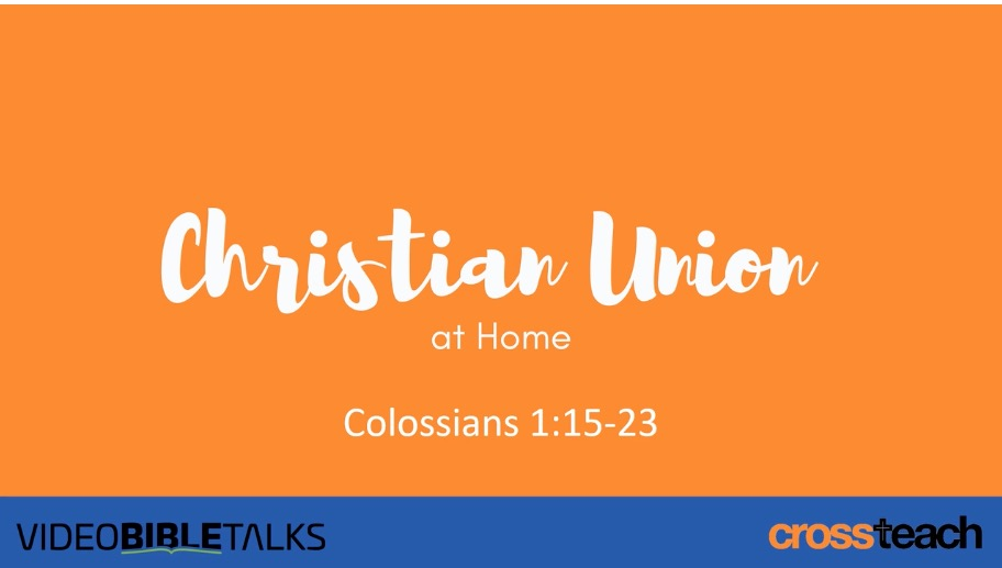 CU at Home 2 – Colossians 1:15-23