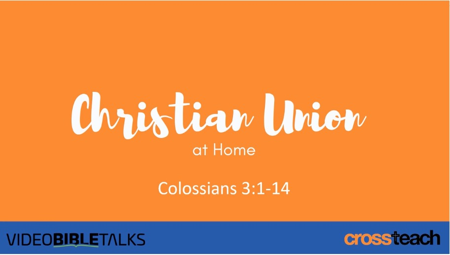 CU at Home 6 – Colossians 3:1-14