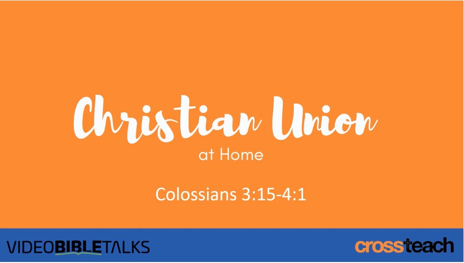 CU at Home 7 – Colossians 3:15-4:1
