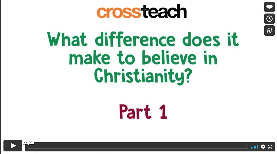 What Difference does it make to believe in Christianity?